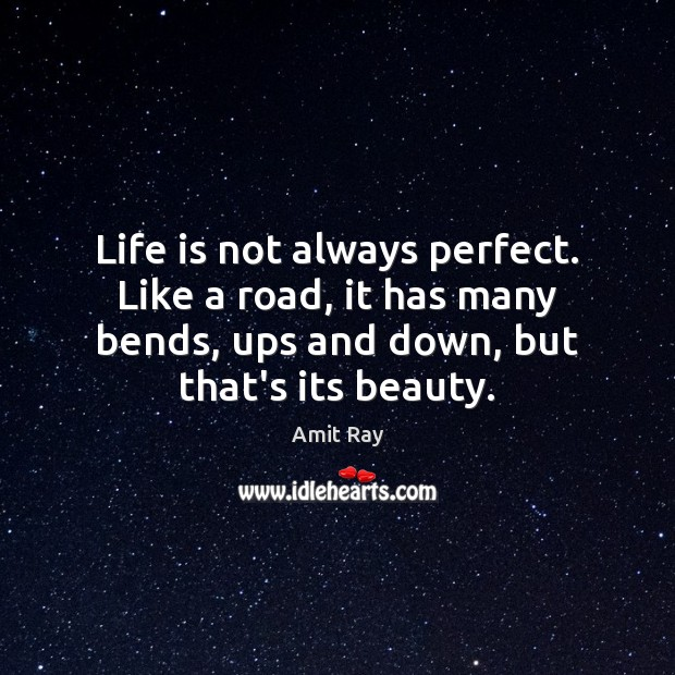 Life is not always perfect. Like a road, it has many bends, Image