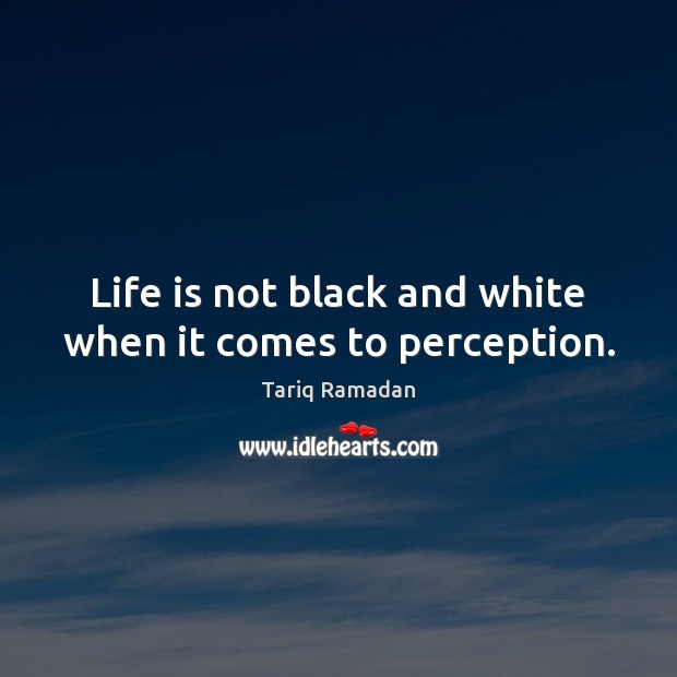 Life is not black and white when it comes to perception. Image