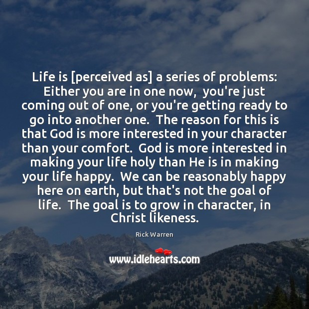 Life is [perceived as] a series of problems: Either you are in Rick Warren Picture Quote
