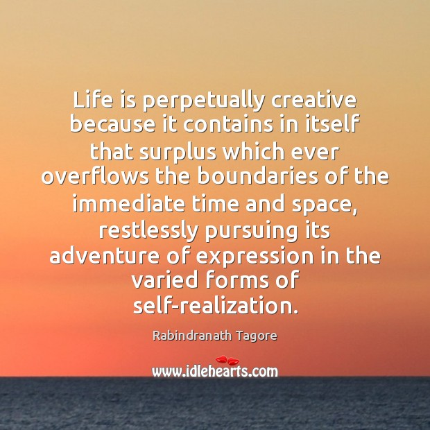 Image, Life is perpetually creative because it contains in itself that surplus which