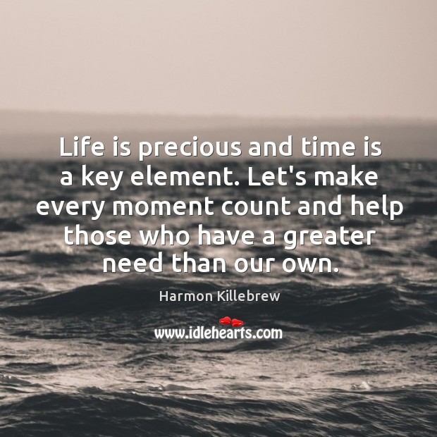 Life is precious and time is a key element. Let's make every Image
