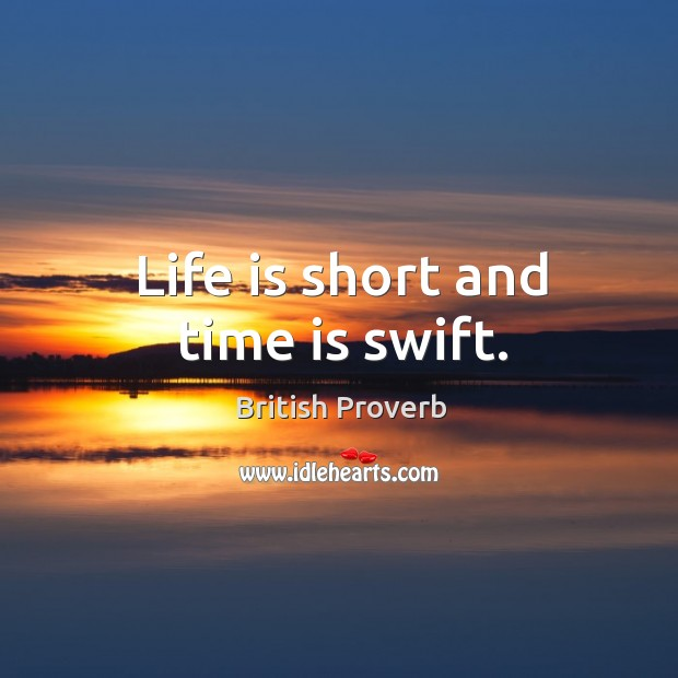 Image, Life is short and time is swift.