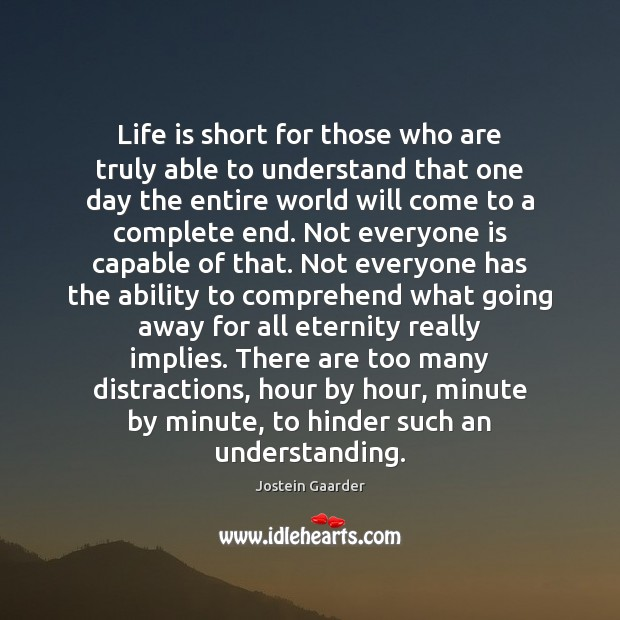 Life is short for those who are truly able to understand that Image