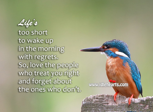 Image, Life's too short to wake up in the morning with regrets.