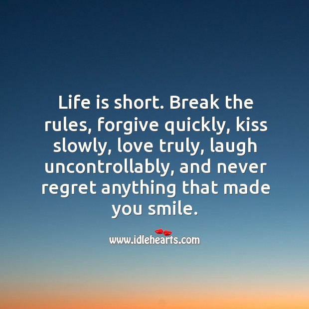 Life is short. Never Regret Quotes Image