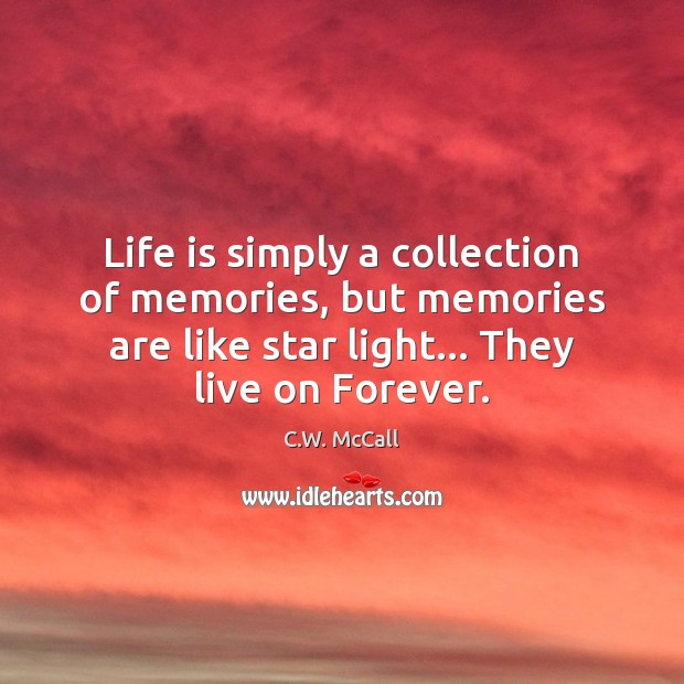 Life is simply a collection of memories, but memories are like star Image