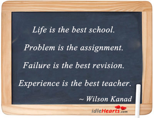 Life is the best school. Image