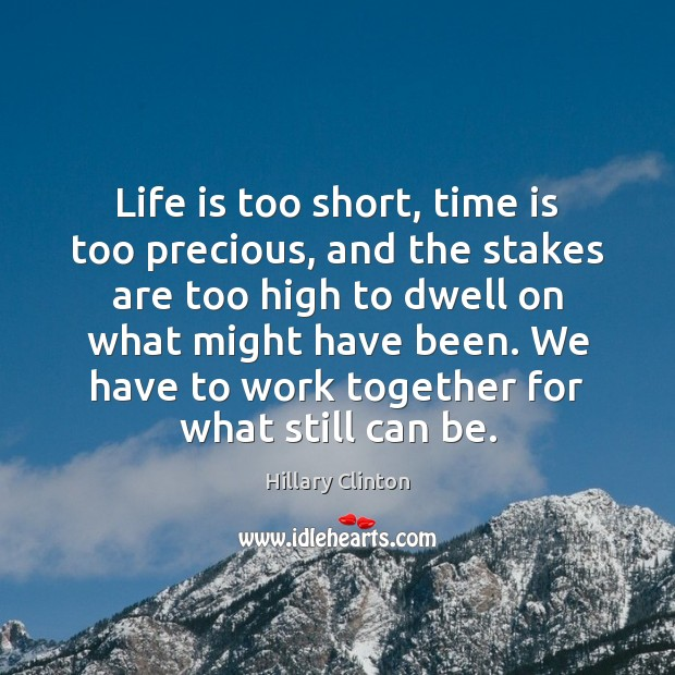Image, Life is too short, time is too precious, and the stakes are