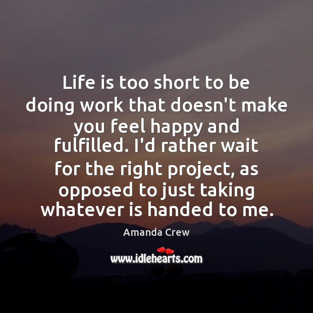 Image, Life is too short to be doing work that doesn't make you