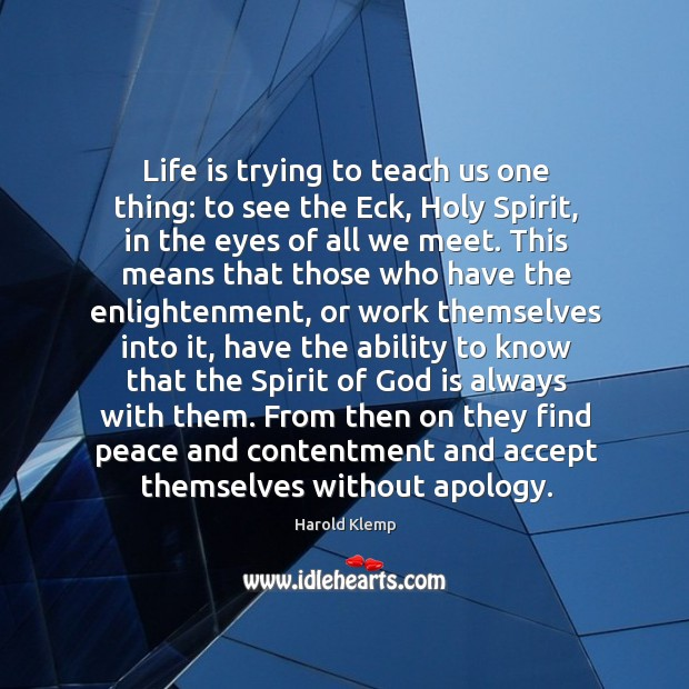 Life is trying to teach us one thing: to see the Eck, Image