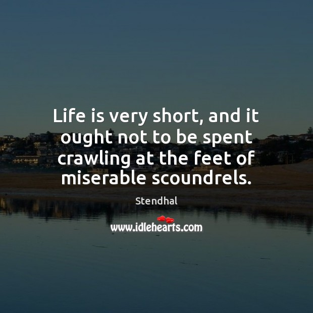 Image, Life is very short, and it ought not to be spent crawling