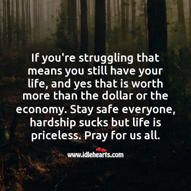 Life is worth more than the dollar or the economy. Economy Quotes Image