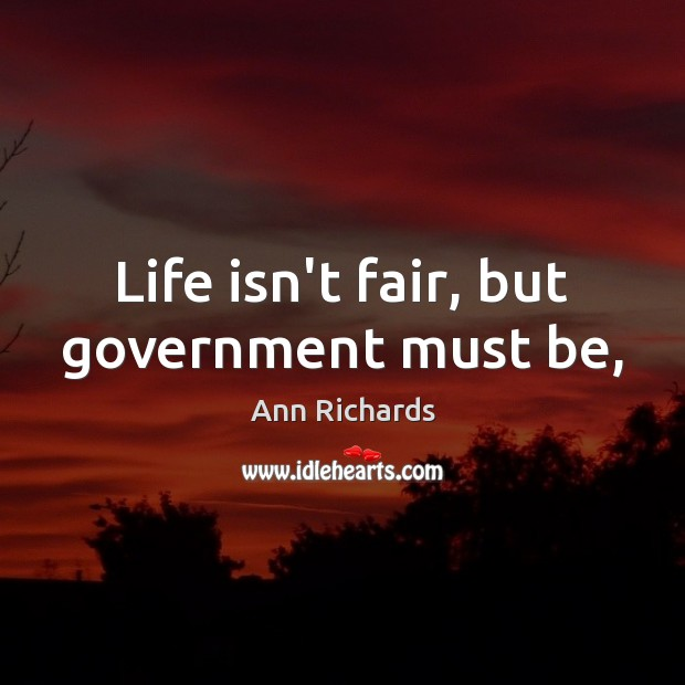 Image, Life isn't fair, but government must be,