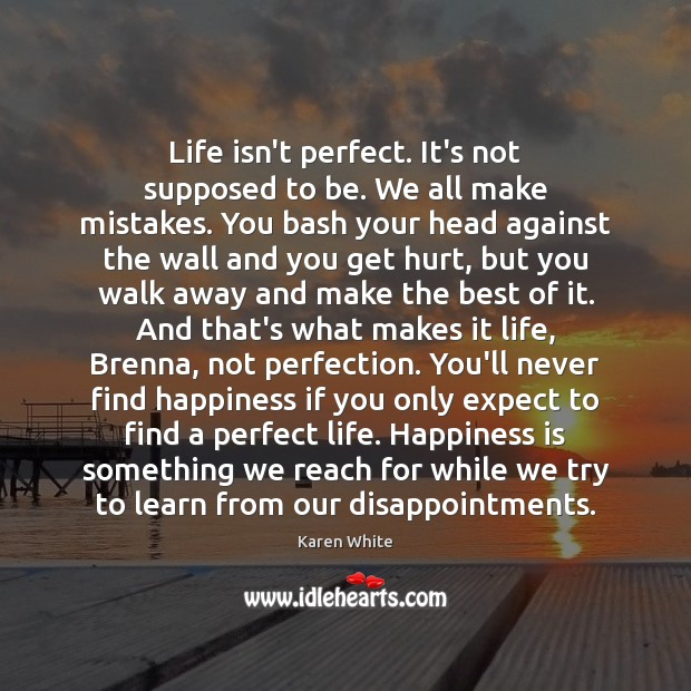 Life isn't perfect. It's not supposed to be. We all make mistakes. Image