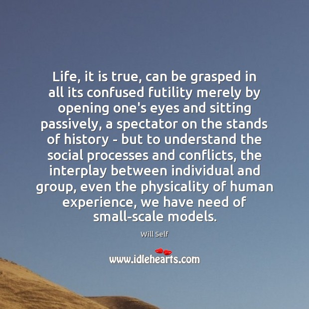 Life, it is true, can be grasped in all its confused futility Image
