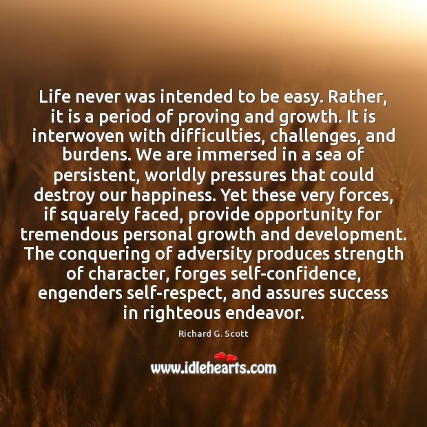 Life never was intended to be easy. Rather, it is a period Image