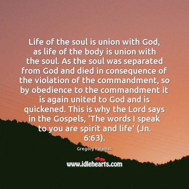 Life of the soul is union with God, as life of the Soul Quotes Image