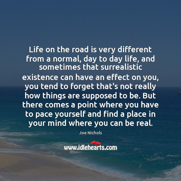 Life on the road is very different from a normal, day to Image