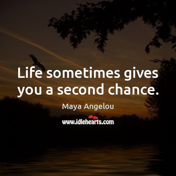 Image, Life sometimes gives you a second chance.