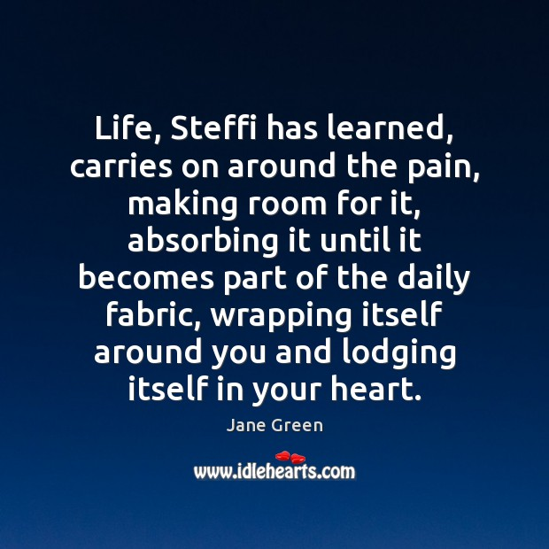 Image, Life, Steffi has learned, carries on around the pain, making room for