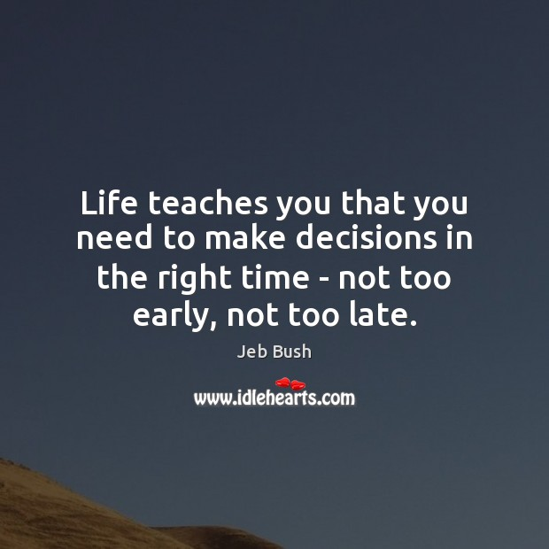Image, Life teaches you that you need to make decisions in the right