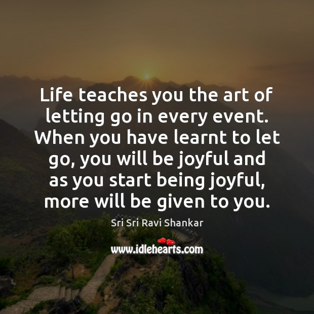 Image, Life teaches you the art of letting go in every event. When