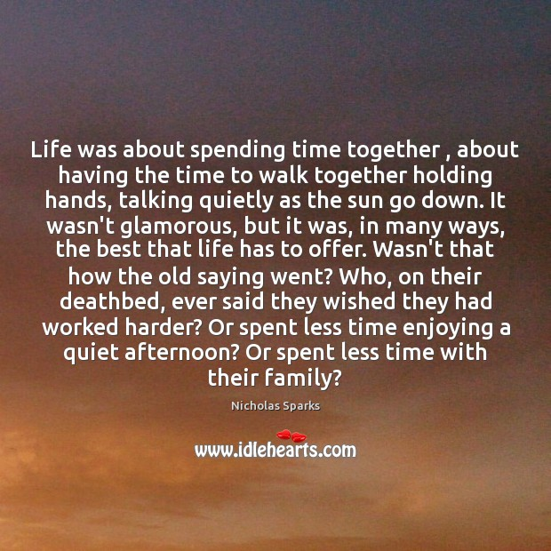 Life was about spending time together , about having the time to walk Time Together Quotes Image