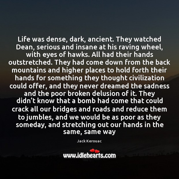 Image, Life was dense, dark, ancient. They watched Dean, serious and insane at