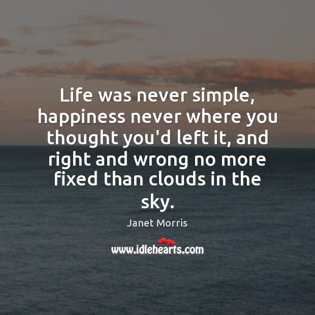 Life was never simple, happiness never where you thought you'd left it, Image