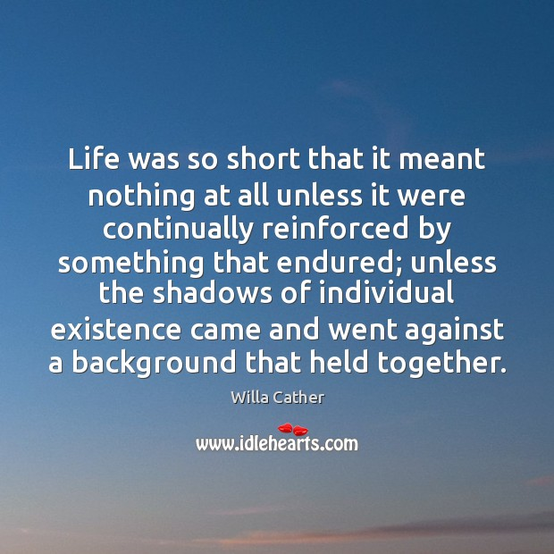 Life was so short that it meant nothing at all unless it Image