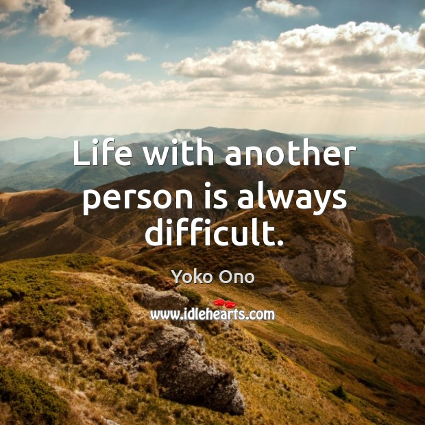 Life with another person is always difficult. Image