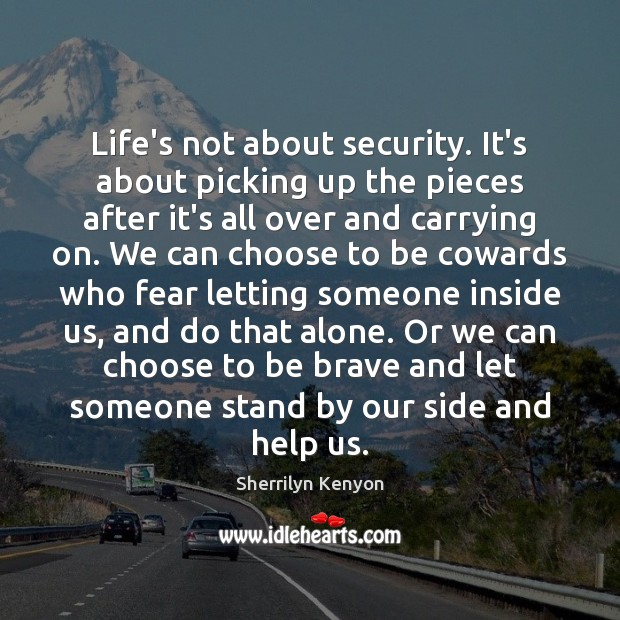 Image, Life's not about security. It's about picking up the pieces after it's