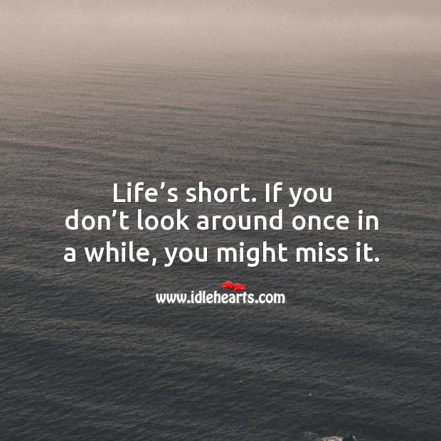 Image, Life's short.