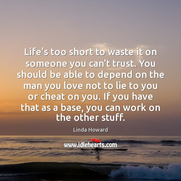 Image, Life's too short to waste it on someone you can't trust. You