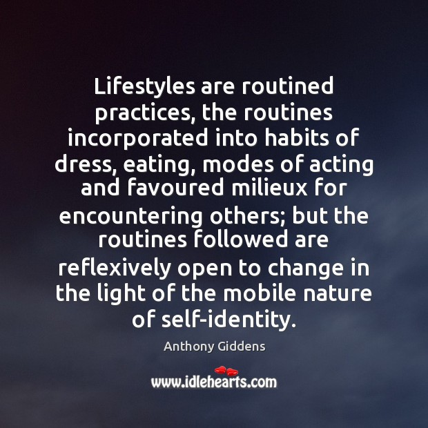 Image, Lifestyles are routined practices, the routines incorporated into habits of dress, eating,
