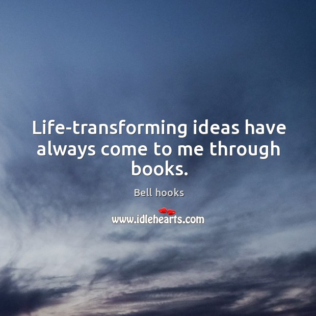 Life-transforming ideas have always come to me through books. Image