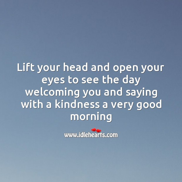 Lift your head and open your eyes Good Morning Messages Image