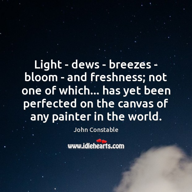 Light – dews – breezes – bloom – and freshness; not one Image