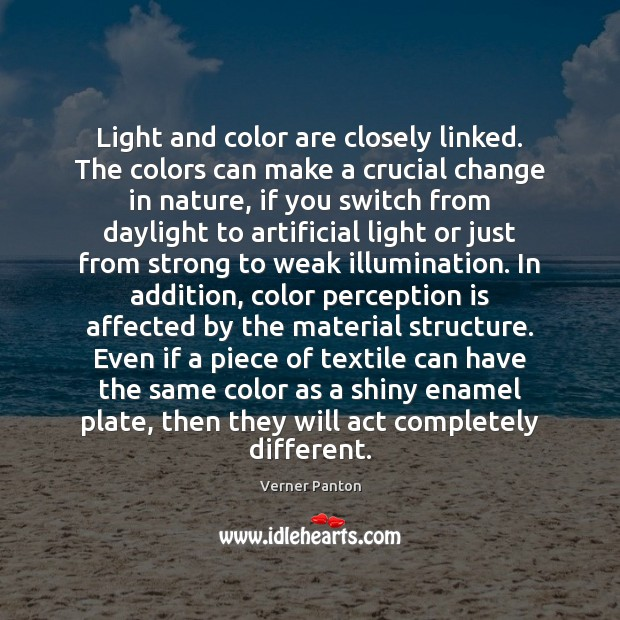 Light and color are closely linked. The colors can make a crucial Perception Quotes Image