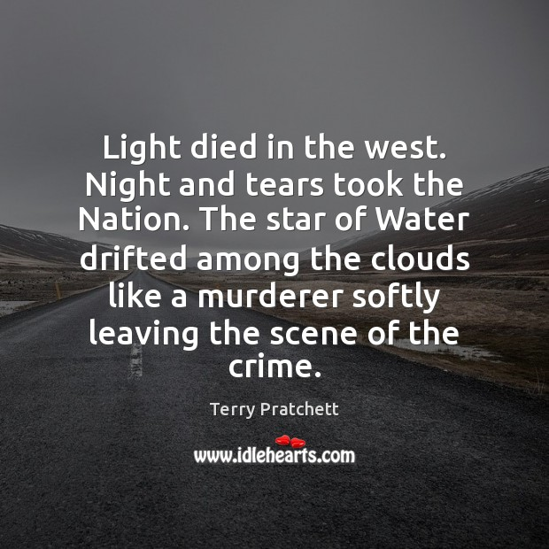 Light died in the west. Night and tears took the Nation. The Image
