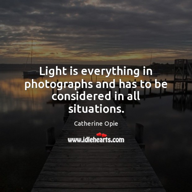 Light is everything in photographs and has to be considered in all situations. Image