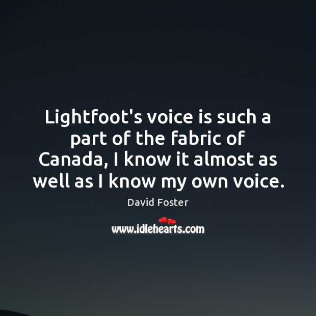 Lightfoot's voice is such a part of the fabric of Canada, I Image