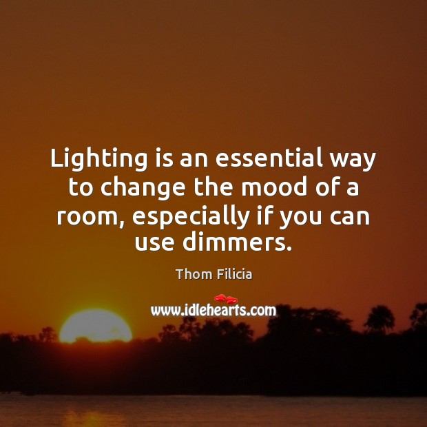 Lighting is an essential way to change the mood of a room, Image