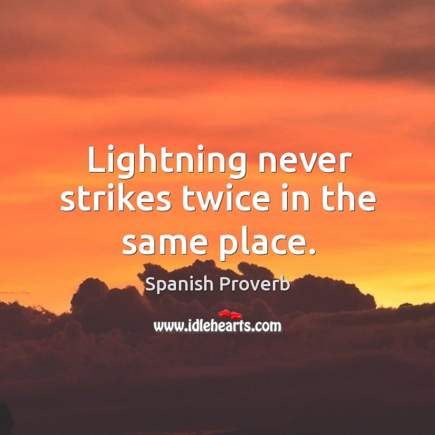 Lightning never strikes twice in the same place. Image