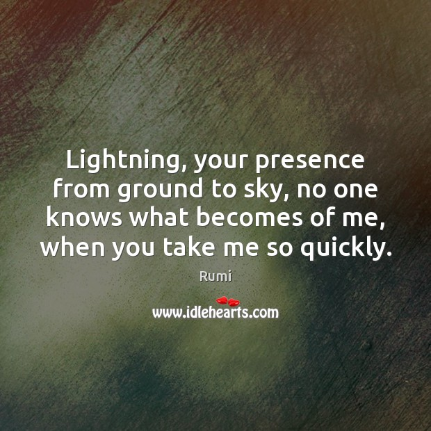 Lightning, your presence from ground to sky, no one knows what becomes Image