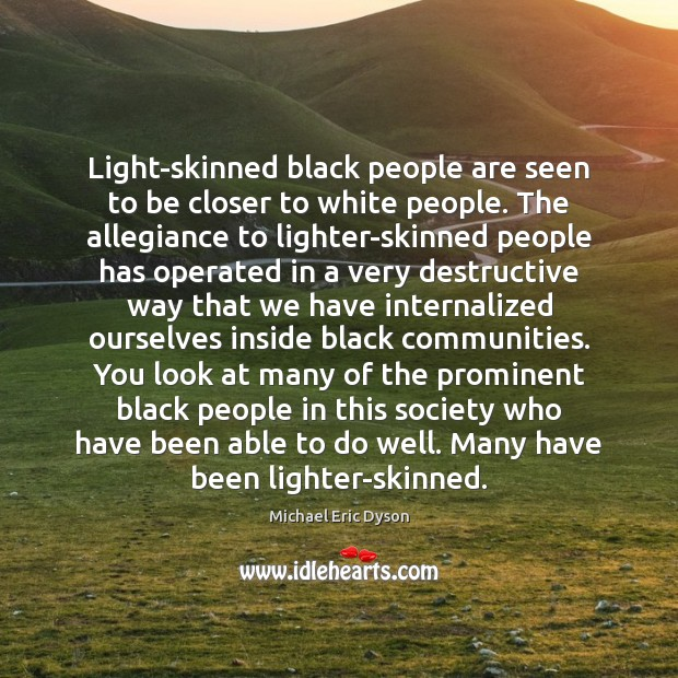 Image, Light-skinned black people are seen to be closer to white people. The