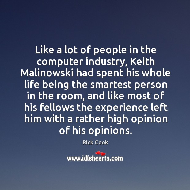 Like a lot of people in the computer industry, Keith Malinowski had Image