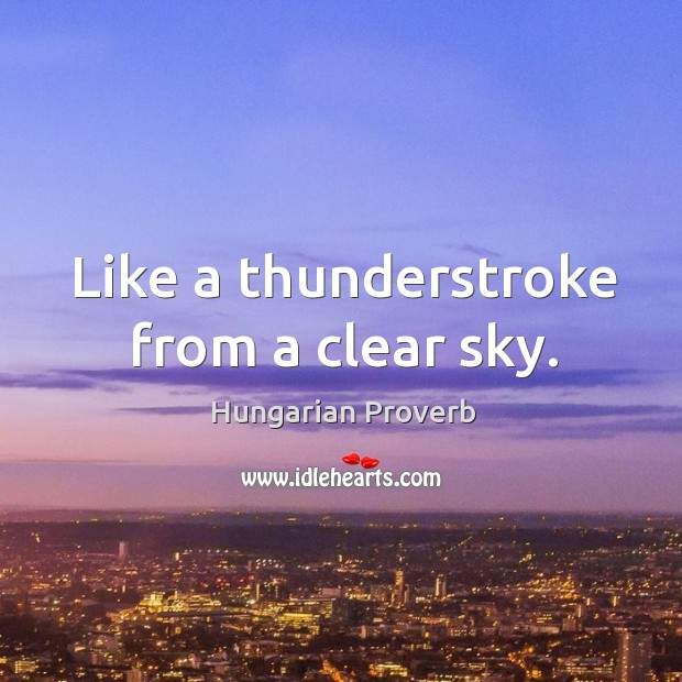 Like a thunderstroke from a clear sky. Image