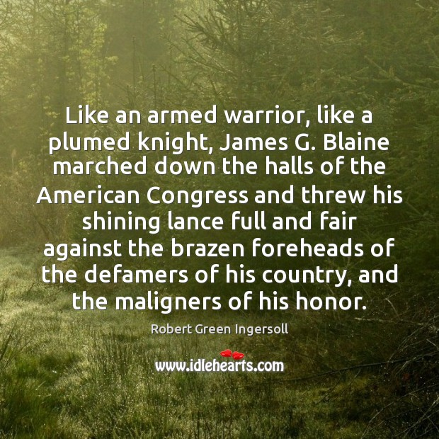Like an armed warrior, like a plumed knight, James G. Blaine marched Image