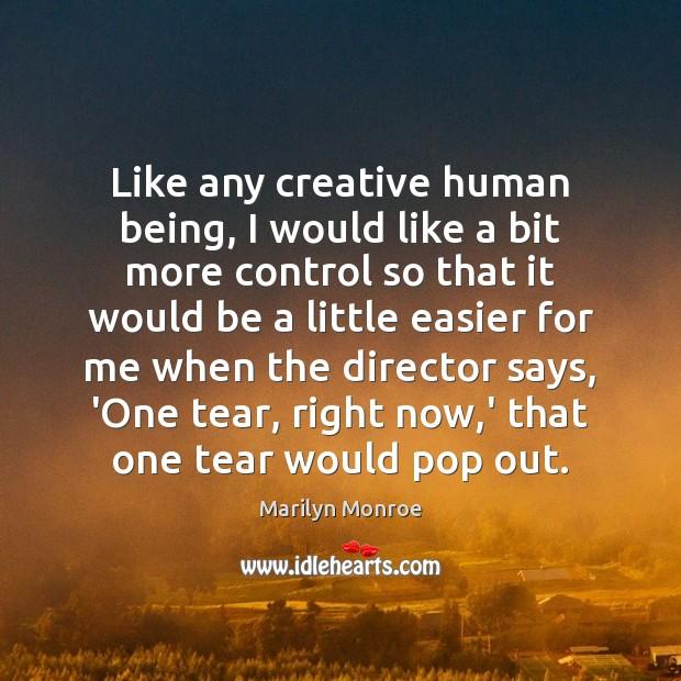 Image, Like any creative human being, I would like a bit more control